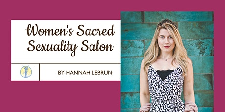 Women's [Identifying] Sacred Sexuality Salon - Sex Manifestation for 2021 tickets