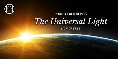 Public Talk Series - The Universal Light tickets
