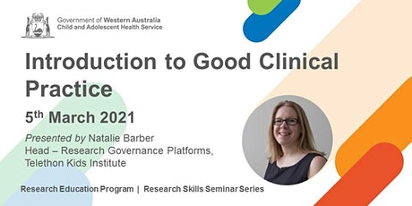 Introduction to Good Clinical Practice - 05 Mar tickets