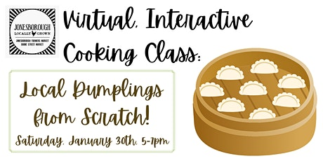 Virtual Scratch-Made Dumplings Class! tickets