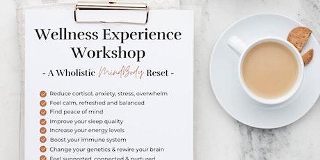 Wellness Experience Workshop -  A Wholistic MindBody Reset tickets