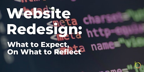 Website Redesign: What to Expect, On What to Reflect tickets