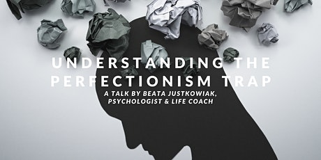 Understanding the Perfectionism Trap with Psychologist & Coach tickets
