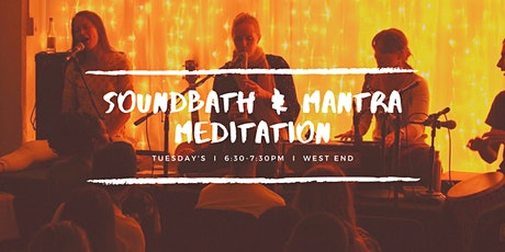 Tuesday Soundbath & Mantra Meditation West End, 2nd February tickets