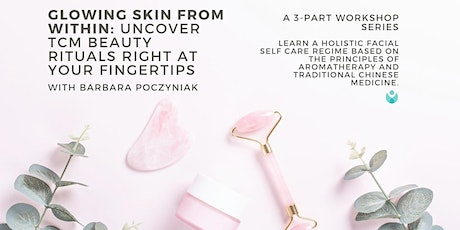 GLOWING SKIN FROM WITHIN: Beauty Rituals right at your fingertips! tickets
