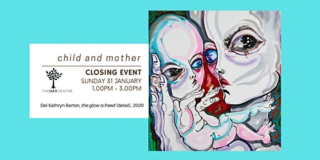 child and mother exhibition - closing event tickets