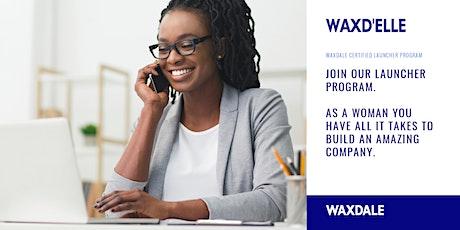 Waxd'Elle: Empowering women to launch their startups in confidence. tickets