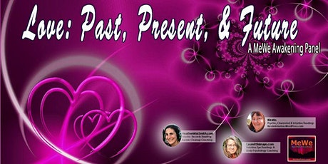 LOVE: Past, Present & Future, a Free MeWe Awakening Panel tickets