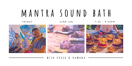 Mantra Soundbath West End, 22nd January tickets
