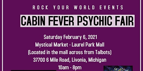 Cabin Fever Psychic Fair at Laurel Park Mall in Livonia! (Mystical Market) tickets