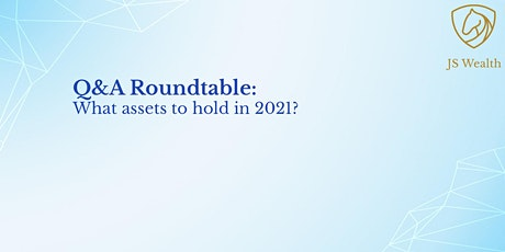 Q&A Rountable: What assets to hold in 2021 tickets