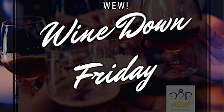WEW! Wine Down Friday tickets