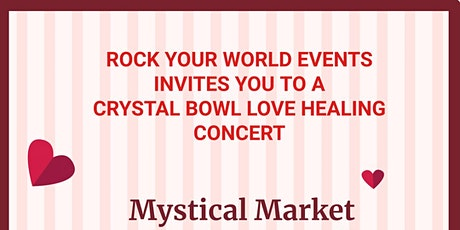 Free Crystal Bowl Love Healing Concert Mystical Market in Laurel Park Mall tickets