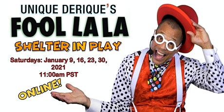 Unique Derique's Fool La La: Shelter in Play tickets