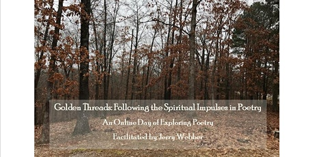 Golden Threads: Following the Spiritual Impulses in Poetry (February) tickets