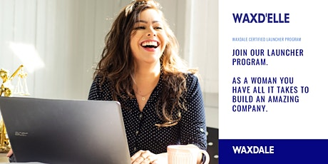 Waxd'Elle: Empowering women to launch their startups in confidence. billets