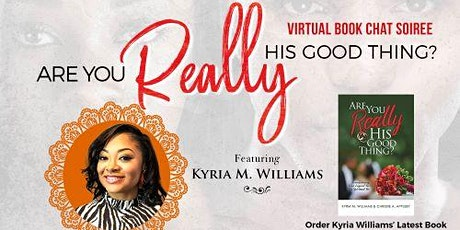 """""""Are You Really HIs Good Thing?"""" Virtual Book Chat Soiree tickets"""