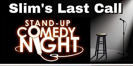 Slim's Last Call Comedy Night tickets