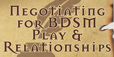 Negotiating for BDSM Play & Relationships