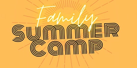 Family Summer Camp tickets