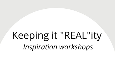 "Keeping  it ""REAL""ity Inspiration Workshops tickets"