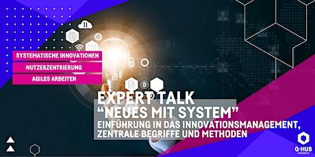 """Q-HUB Expert Talk: """"Neues mit System"""" Einführung ins Innovationsmanagement Tickets"""