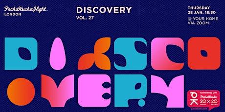 PechaKucha London Vol. 27 - Discovery tickets