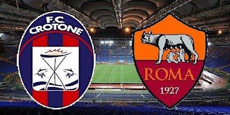 SerieA@!.Roma - Crotone in. Dirett Live 06 Gennaio 2021 biglietti
