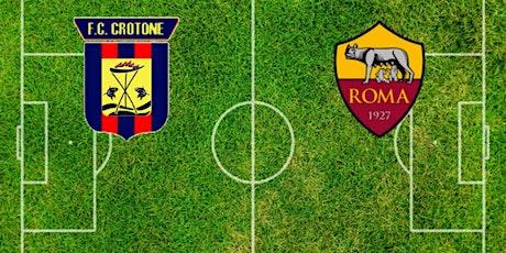 STREAMS@!.Roma - Crotone in. Dirett Live 06 Gennaio 2021 biglietti
