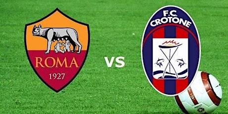 ITA-STREAMS@!.Roma - Crotone in. Dirett Live 06 Gennaio 2021 biglietti