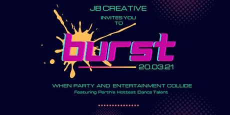 BURST by JB Creative tickets