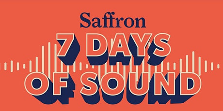 Saffron: 7 Days of Sound tickets