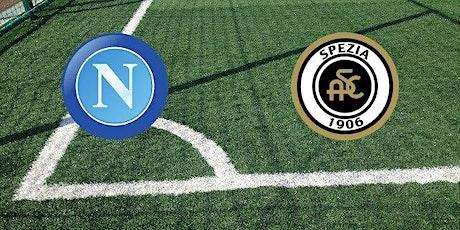 STREAMS@!.Napoli - Spezia in. Dirett Live 06 Gennaio 2021 biglietti