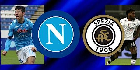 ITA-STREAMS@!.Napoli - Spezia in. Dirett Live 06 Gennaio 2021 biglietti