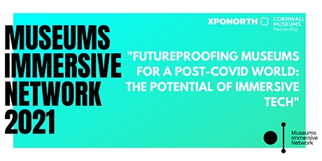 Museums Immersive Network: Futureproofing Museums For A Post-Covid World. tickets