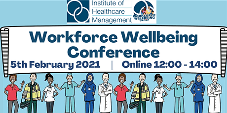 IHM Workforce Wellbeing Conference tickets