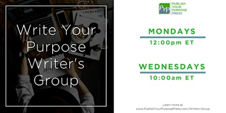 Write Your Purpose Writer's Group: Online Writing Group - Monday Meetings tickets