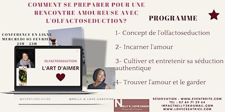 COMMENT SE PREPARER POUR UNE RENCONTRE AMOUREUSE AVEC L'OLFACTOSEDUCTION? billets