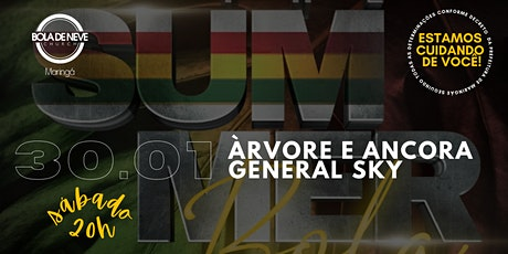 THE SUMMER BOLA: ÀRVORE E ANCORA + GENERAL SKY (30/01) 20h ingressos