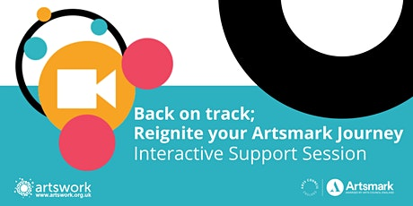 Back on track; reignite your Artsmark journey tickets