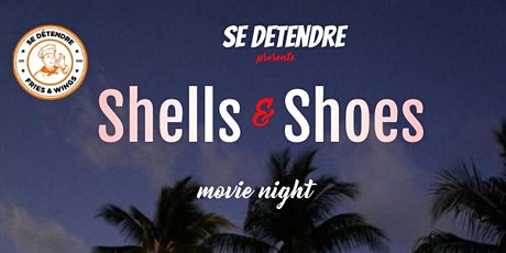 SHELLS & SHOES MOVIE NIGHT tickets