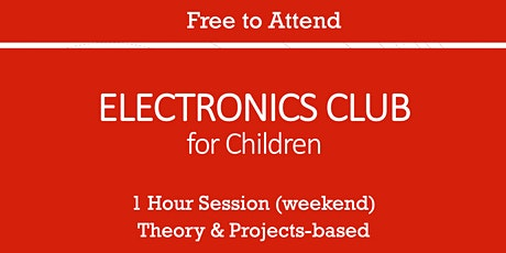 ELECTRONICS CLUB - For Children (Weekend Session) tickets