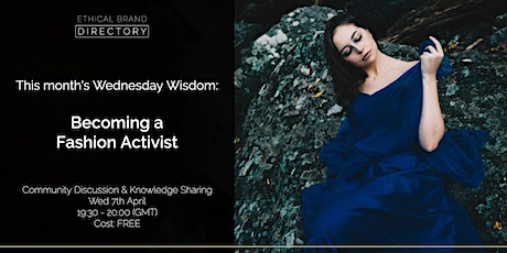Becoming a Fashion Activist - Wednesday Wisdom Discussion tickets