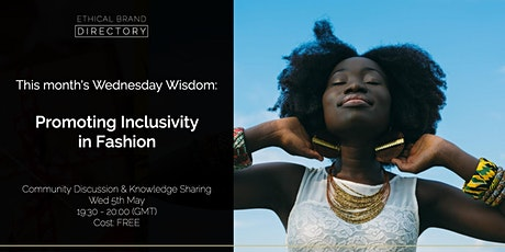 Promoting Inclusivity in Fashion - Wednesday Wisdom Discussion tickets