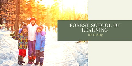 Forest School Ice Fishing (Mud Lake) tickets