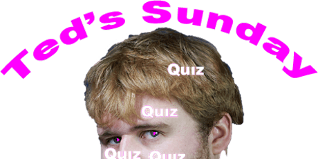 Ted's Sunday Quiz: Jan 2021 tickets