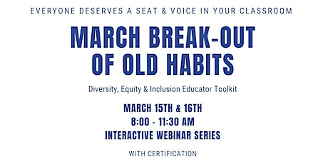 March Break-Out of Old Habits 2 DAY WORKSHOP tickets