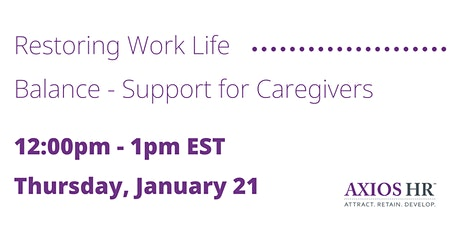 Restoring Work Life Balance - Support for Caregivers tickets