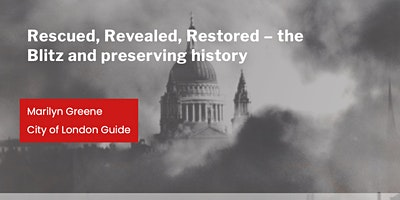 Rescued, Revealed, Restored – the Blitz with Marilyn Greene