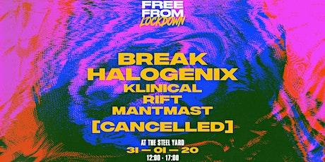 [CANCELLED] Free From Lockdown: Break & Halogenix tickets